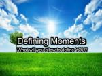 defining moments1