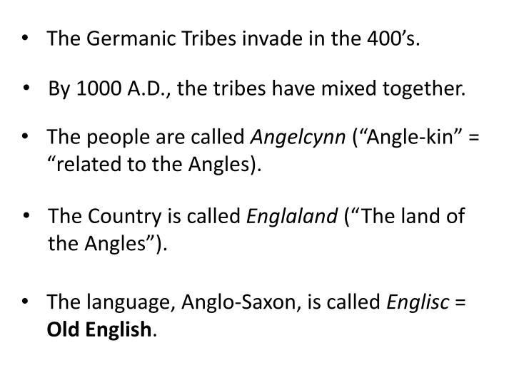 The Germanic Tribes invade in the 400's.