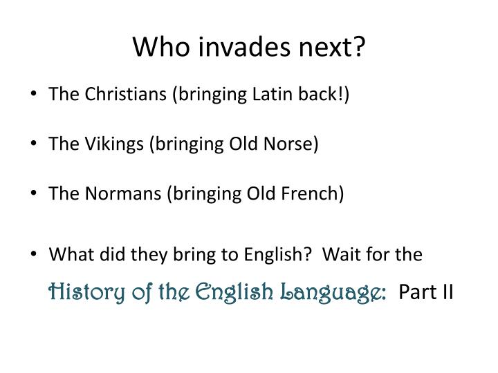 Who invades next?