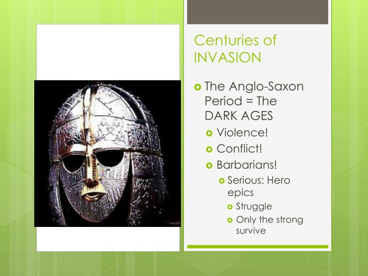 The Anglo-Saxon Period = The DARK AGES