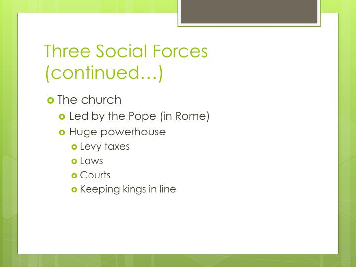 Three Social Forces (continued…)