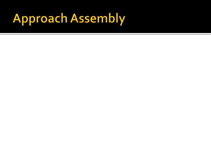 Approach Assembly