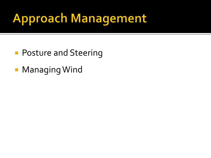 Approach Management