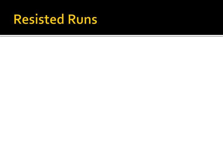 Resisted Runs