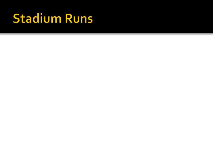 Stadium Runs