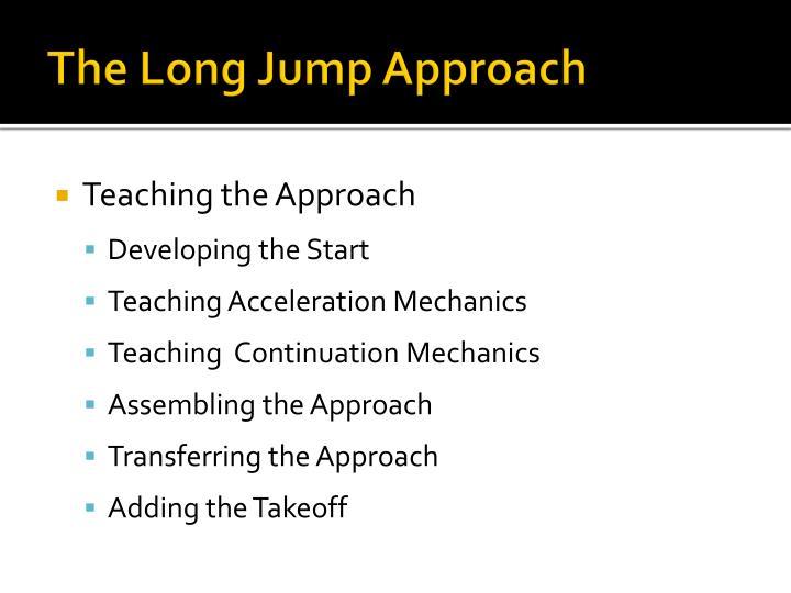 The Long Jump Approach