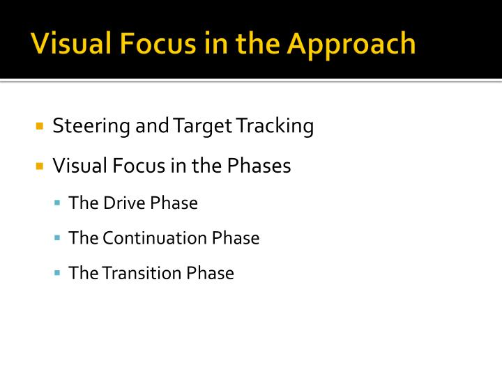 Visual Focus in the Approach