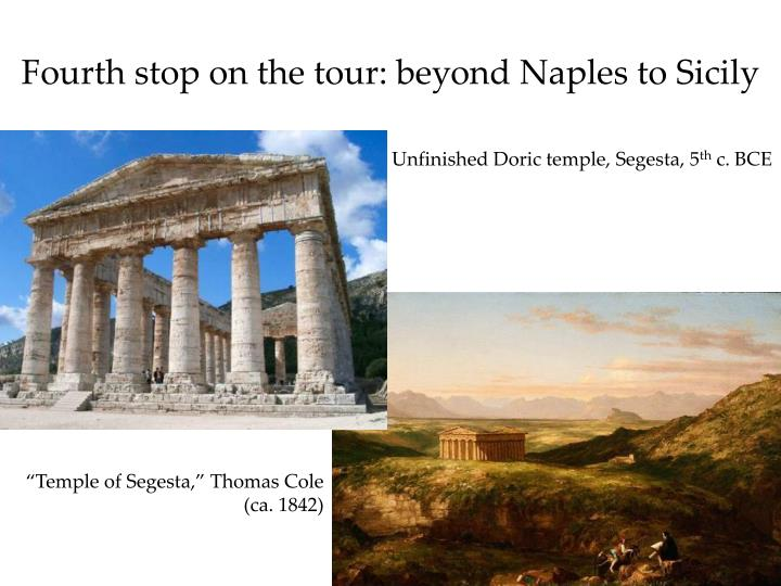 Fourth stop on the tour: beyond Naples to Sicily