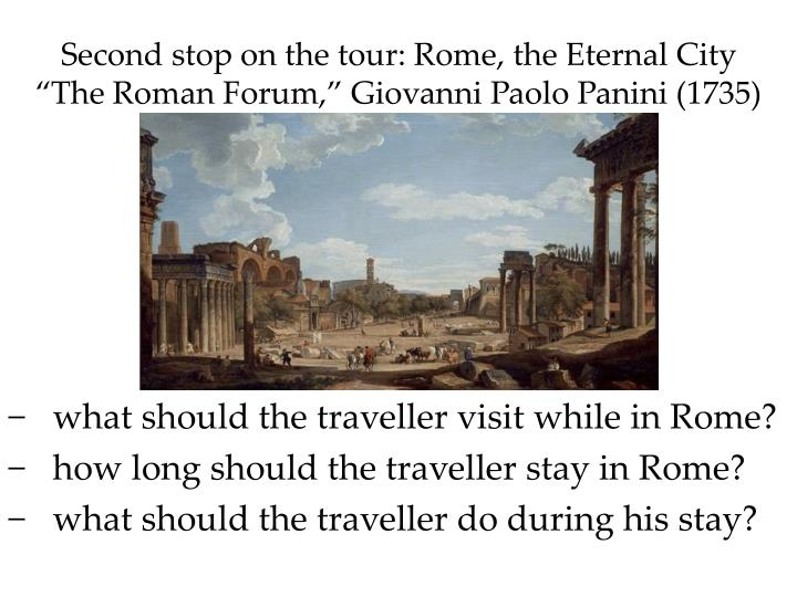Second stop on the tour: Rome, the Eternal City