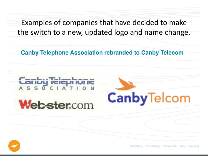 Examples of companies that have decided to make the switch to a new, updated logo and name change.