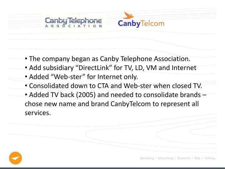 The company began as Canby Telephone Association.
