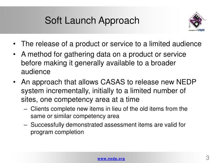 Soft Launch Approach