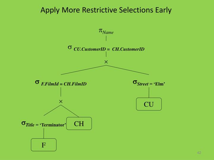 Apply More Restrictive Selections Early