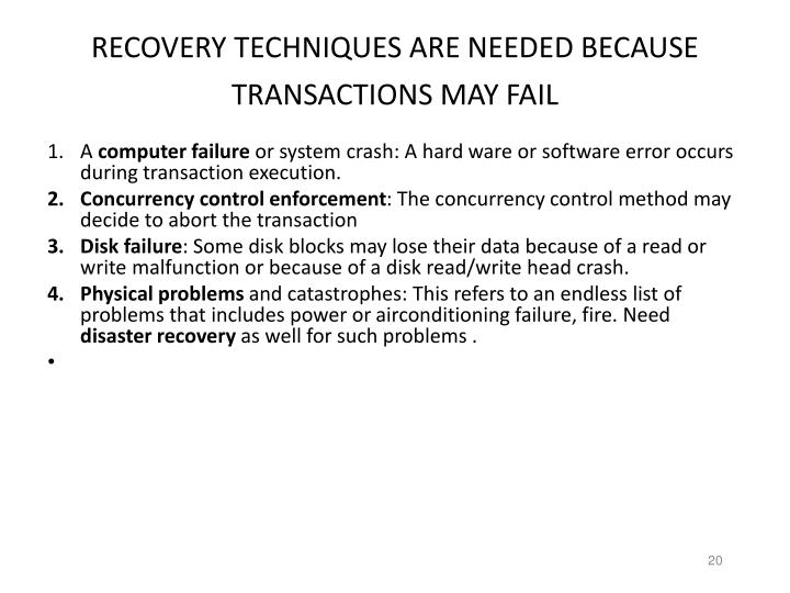 RECOVERY TECHNIQUES ARE NEEDED BECAUSE TRANSACTIONS MAY FAIL