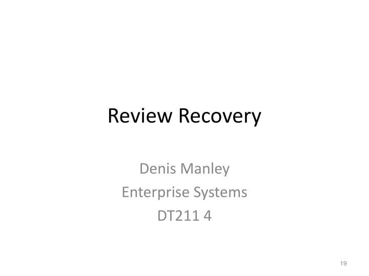 Review Recovery