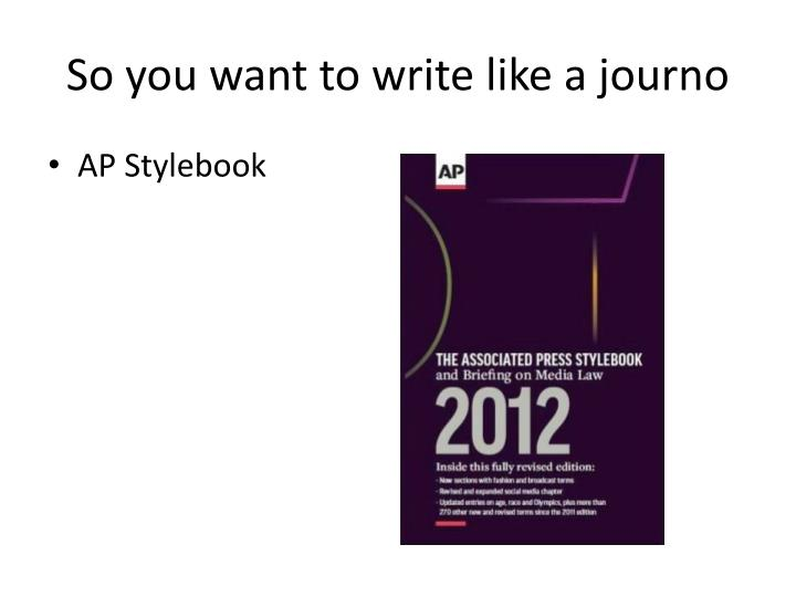 So you want to write like a journo