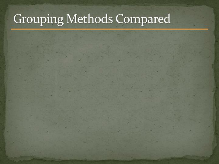 Grouping Methods Compared