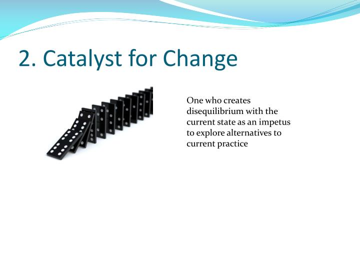 2. Catalyst for Change