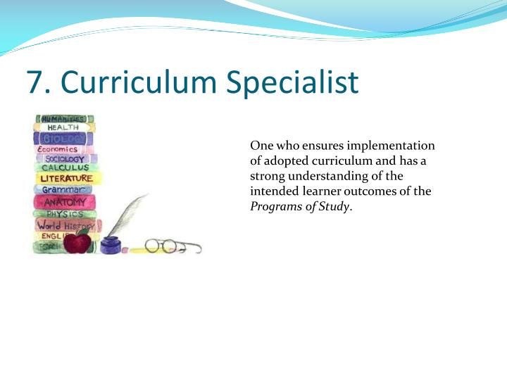 7. Curriculum Specialist