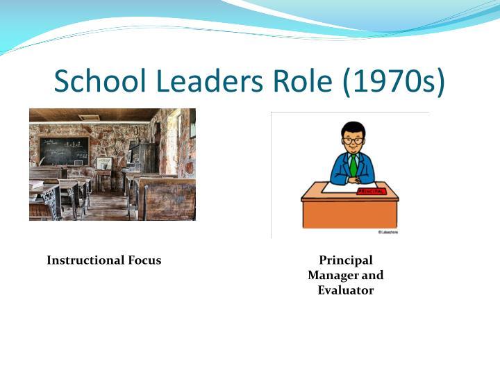 School Leaders Role (1970s)