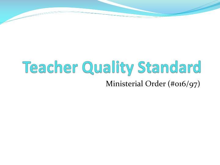 Teacher Quality Standard