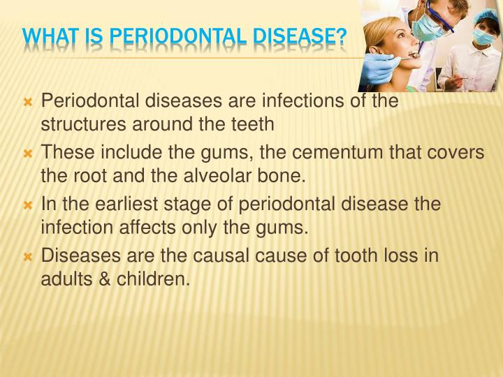Periodontal diseases are infections of the structures around the teeth