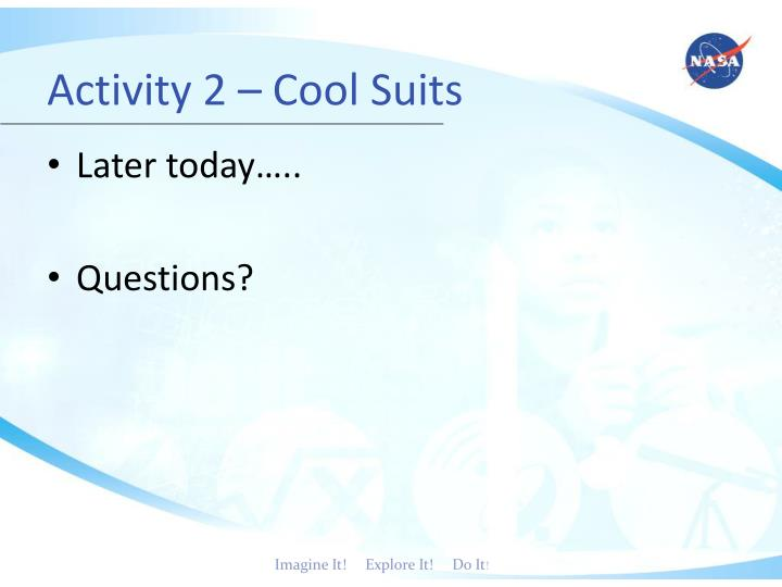 Activity 2 – Cool Suits