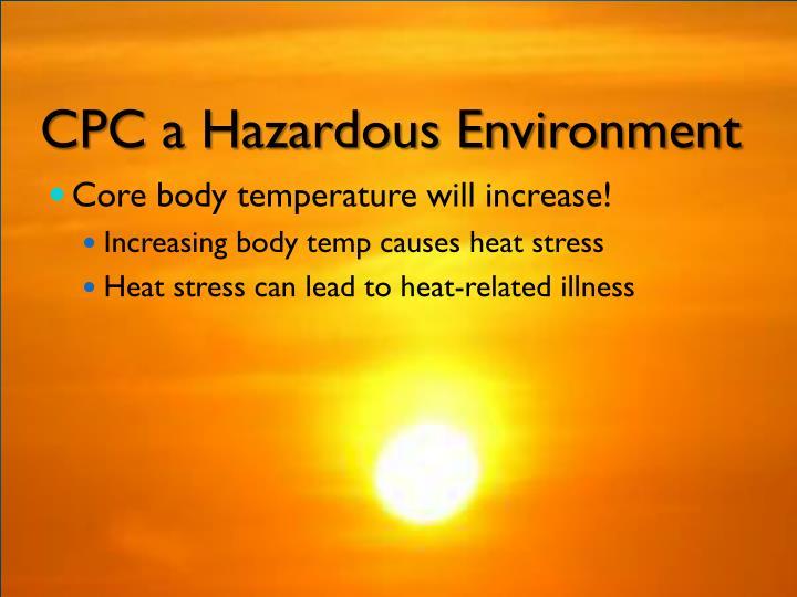 CPC a Hazardous Environment