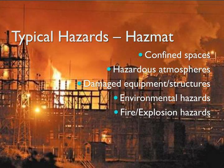 Typical Hazards – Hazmat
