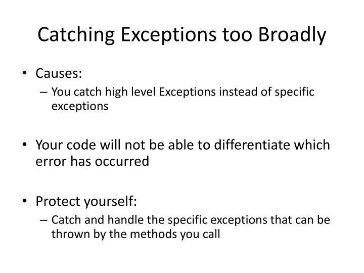 Catching Exceptions too Broadly