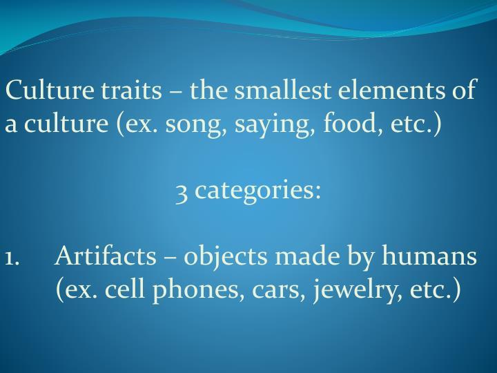 Culture traits – the smallest