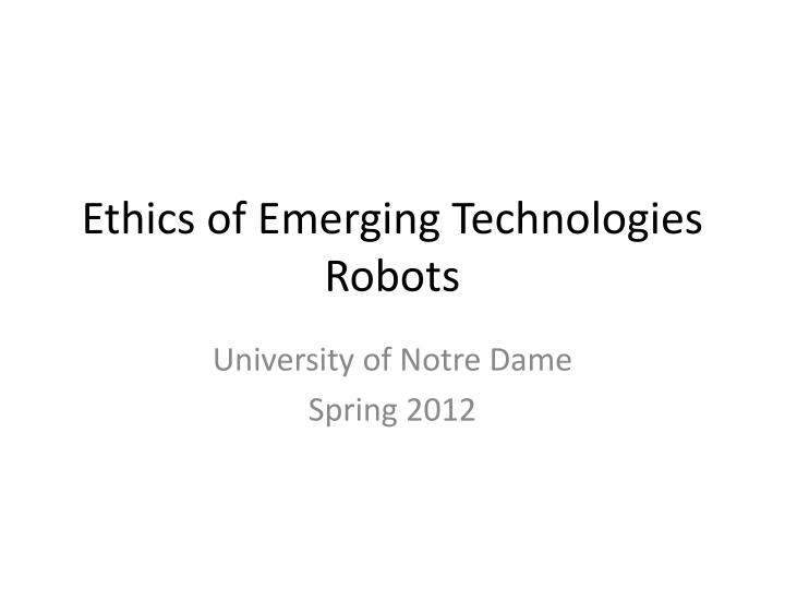 Ethics of emerging technologies robots