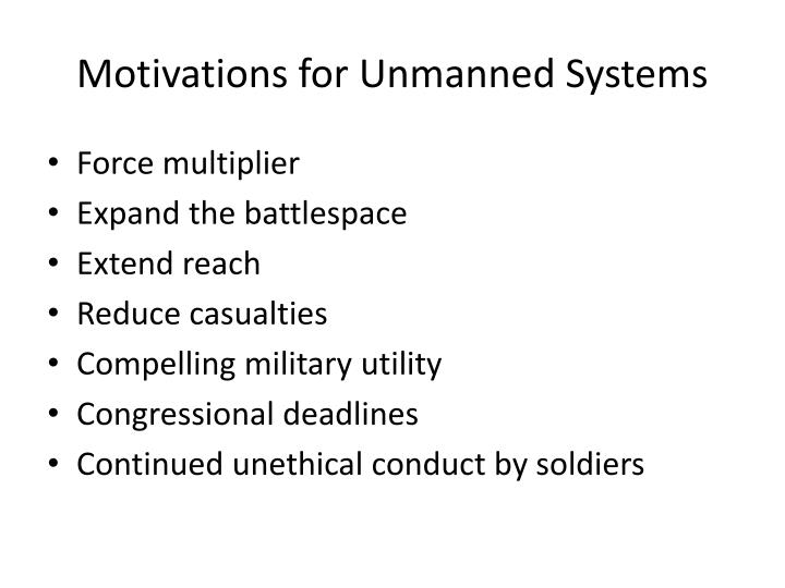 Motivations for Unmanned Systems