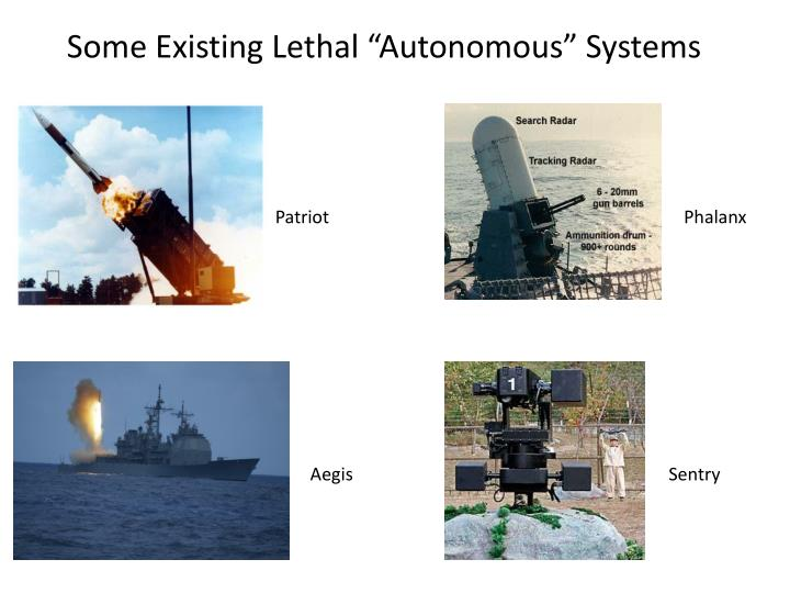 "Some Existing Lethal ""Autonomous"" Systems"