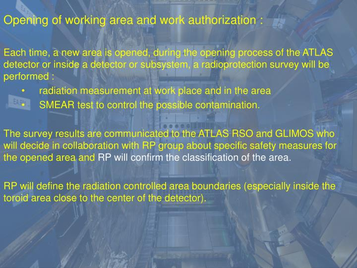 Opening of working area and work authorization :
