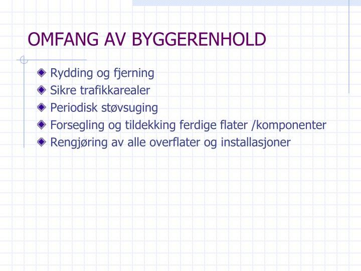 OMFANG AV BYGGERENHOLD