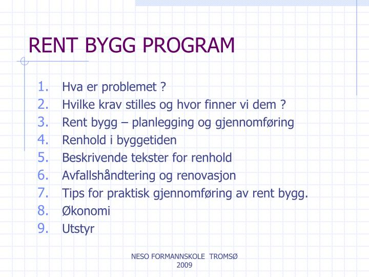 RENT BYGG PROGRAM