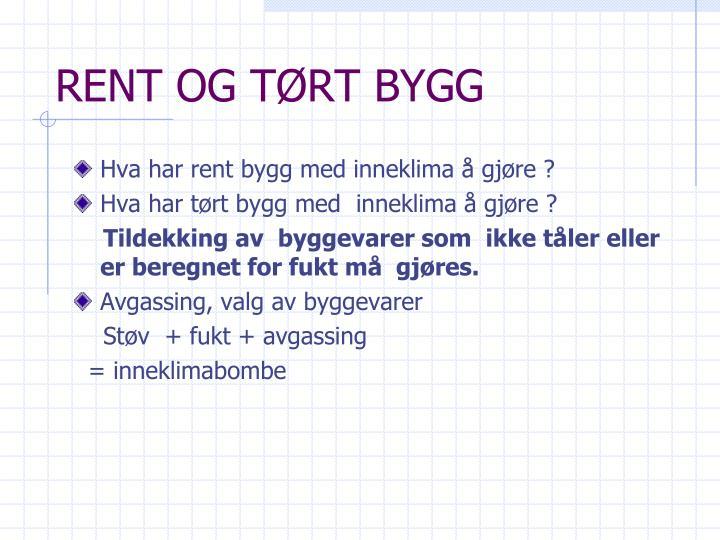 RENT OG TØRT BYGG