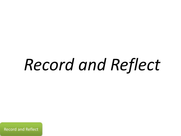 Record and Reflect