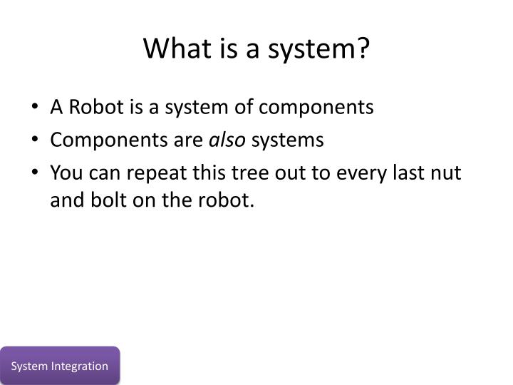 What is a system?