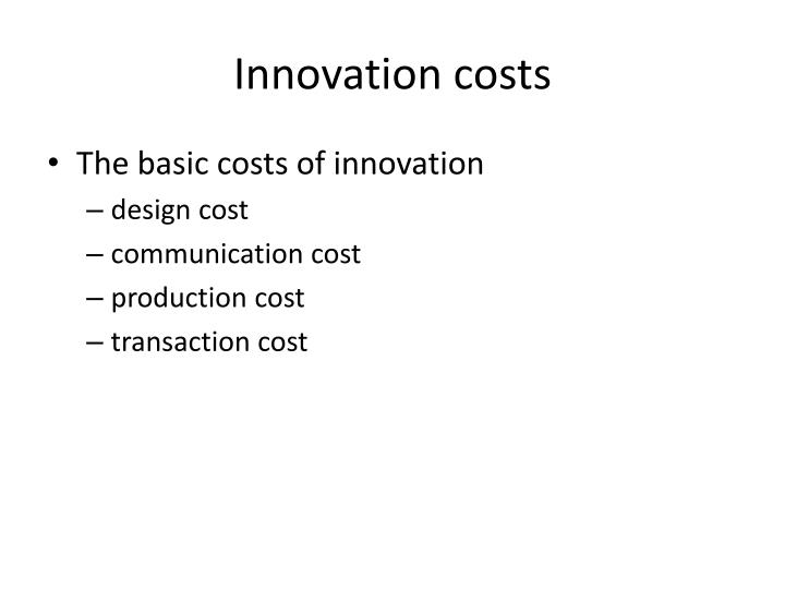 Innovation costs