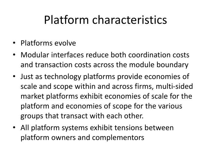 Platform characteristics