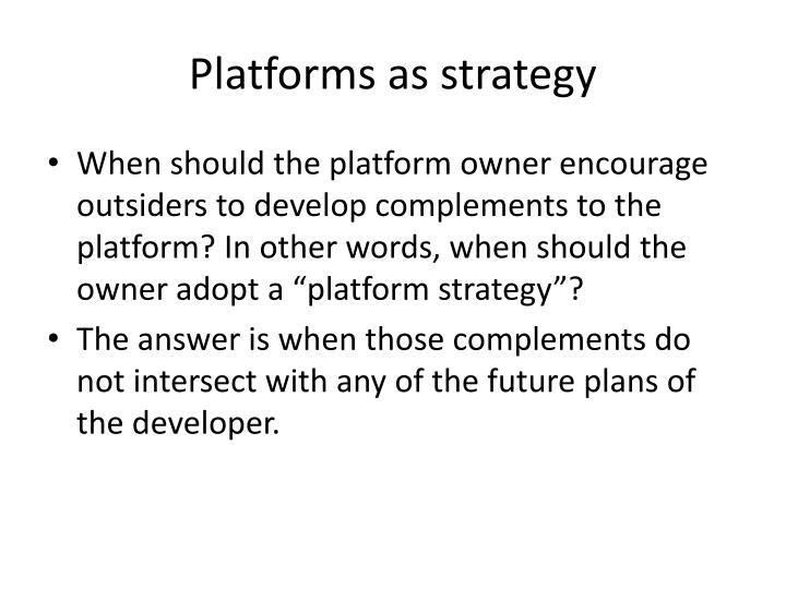 Platforms as strategy