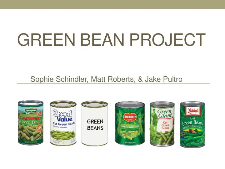 Green bean project