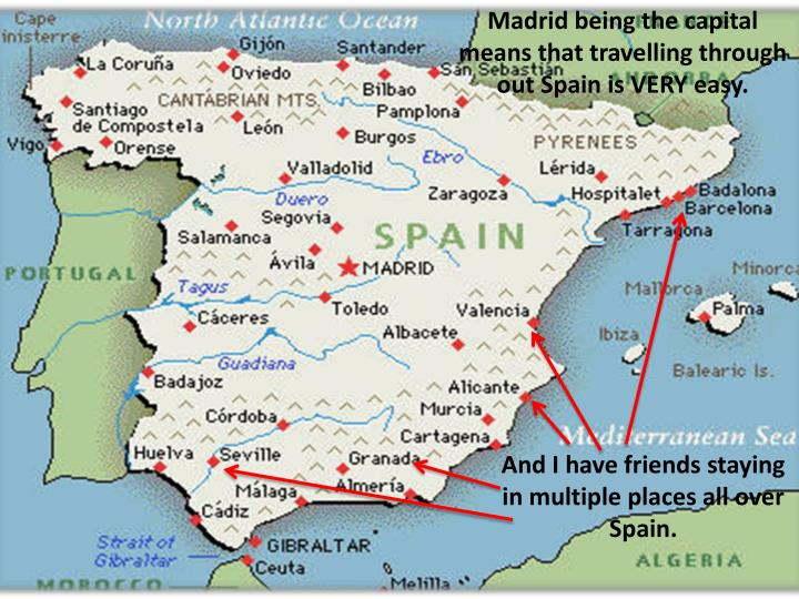 Madrid being the capital means that travelling through out Spain is VERY easy.