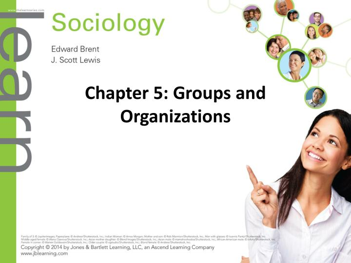 Chapter 5 groups and organizations