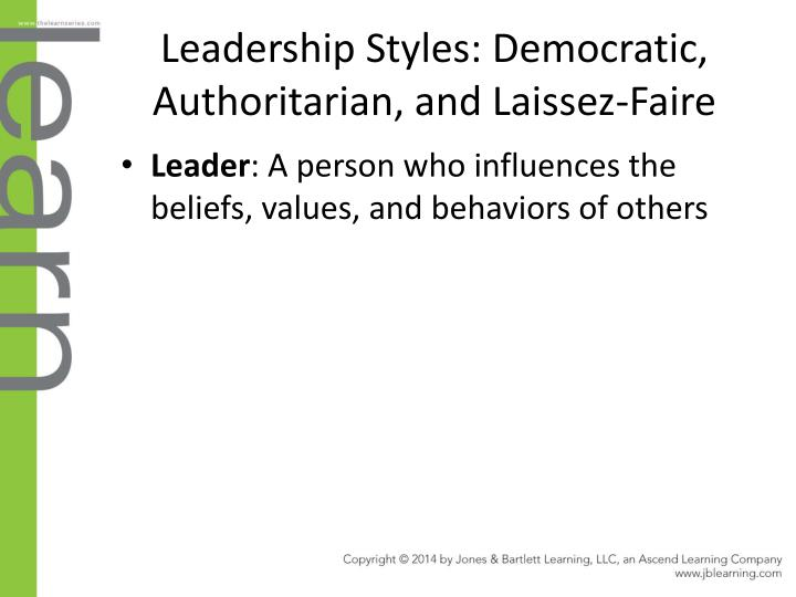 Leadership Styles: Democratic, Authoritarian, and Laissez-Faire