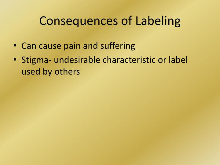 Consequences of Labeling
