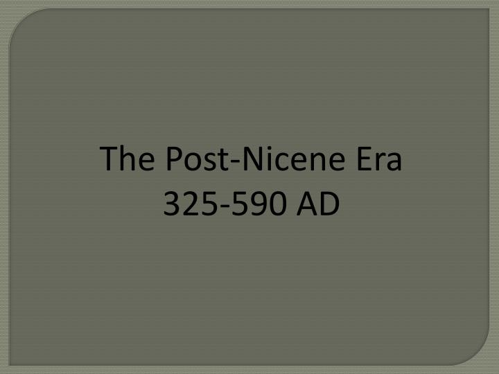 The Post-Nicene Era
