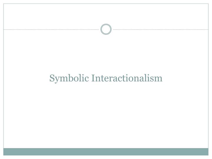 Symbolic interactionalism